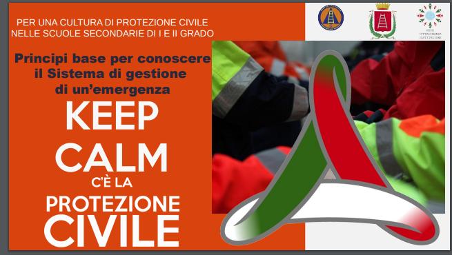 KEEP CALM - C'E' LA PROTEZIONE CIVILE - Per una cultura di protezione civile nelle scuole secondarie di I e II grado